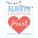 "Poster ""Always follow your heart"" (Printable)"